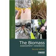 The Biomass Assessment Handbook: Energy for a sustainable environment by Rosillo-Calle; Frank, 9781138019645