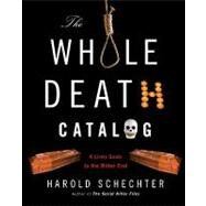 The Whole Death Catalog by SCHECHTER, HAROLD, 9780345499646