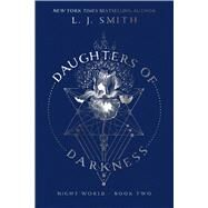 Daughters of Darkness by Smith, L. J., 9781481479646