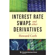 Interest Rate Swaps and Other Derivatives by Corb, Howard, 9780231159647