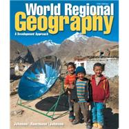 World Regional Geography A Development Approach Plus MasteringGeography with Pearson eText -- Access Card Package by Johnson, Douglas L.; Haarmann, Viola; Johnson, Merrill L., 9780321939647