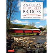 America's Covered Bridges by Miller, Terry E.; Knapp, Ronald G.; Ong, A. Chester, 9780804849647
