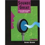 Sounds Great 1 Low Intermediate Pronunciation for Speakers of English