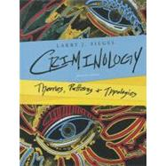 Criminology Theories, Patterns, and Typologies by Siegel, Larry J., 9781133049647