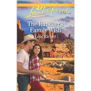 The Rancher's Family Wish by Richer, Lois, 9780373719648