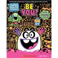 Be You! (Super Monsta Friends, Book 2) by Tharp, Jason, 9780545839648