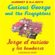 Curious George and the Firefighters / Jorge el curioso y los bomberos by Rey, H. A., 9780547299648
