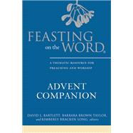 Feasting on the Word Advent Companion by Bartlett, David L.; Taylor, Barbara Brown; Long, Kimberly Bracken, 9780664259648