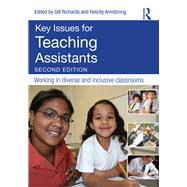 Key Issues for Teaching Assistants: Working in Diverse and Inclusive Classrooms by Richards; Gill, 9781138919648