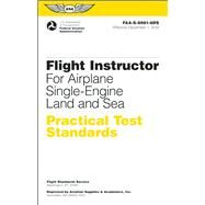 Flight Instructor Practical Test Standards for Airplane Single-Engine Land and Sea FAA-S-8081-6D by Unknown, 9781560279648