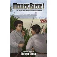 Under Siege! by Gioia, Robyn, 9781561649648