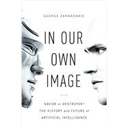 In Our Own Image by Zarkadakis, George, 9781605989648