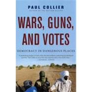 Wars, Guns, and Votes by Collier, Paul, 9780061479649