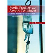 Sterile Products and Aseptic Techniques for the Pharmacy Technician by Johnston, Mike; Gricar, Jeff, 9780135109649