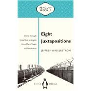 Eight Juxtapositions by Wasserstrom, Jeffrey, 9780734399649