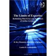 The Limits of Expertise by Dismukes, R. Key; Berman, Benjamin A.; Loukopoulos, Loukia D., 9780754649649