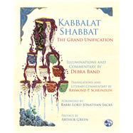 Kabbalat Shabbat by Band, Debra; Green, Arthur; Sacks, Jonathan; Scheindlin, Raymond P., 9780985799649