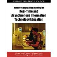 Handbook of Distance Learning for Real-Time and Asynchronous Information Technology Education by Negash, Solomon; Whitman, Michael E.; Woszczynski, Amy B.; Hoganson, Ken; Mattord, Herbert, 9781599049649