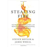 Stealing Fire by Kotler, Steven; Wheal, Jamie, 9780062429650