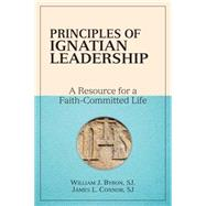 Principles of Ignatian Leadership by Byron, William J.; Connor, James L., 9780809149650