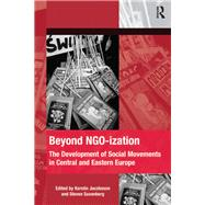 Beyond NGO-ization: The Development of Social Movements in Central and Eastern Europe by Jacobsson,Kerstin, 9781138279650