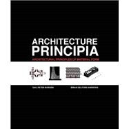 Architecture Principia by Borden, Gail Peter; Andrews, Brian Delford, 9780131579651