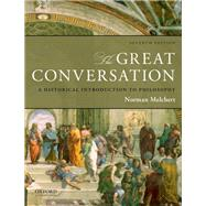 The Great Conversation A Historical Introduction to Philosophy by Melchert, Norman, 9780199999651