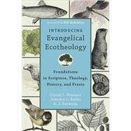 Introducing Evangelical Ecotheology by Brunner, Daniel L.; Butler, Jennifer L.; Swoboda, A. J., 9780801049651