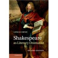 Shakespeare As Literary Dramatist by Erne, Lukas, 9781107029651