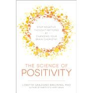The Science of Positivity by Breuning, Loretta Graziano, Ph.d., 9781440599651
