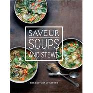 Saveur Soups and Stews by Sachs, Adam, 9781616289652