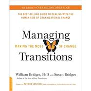 Managing Transitions by Bridges, William, Ph.D.; Bridges, Susan; Lencioni, Patrick, 9780738219653