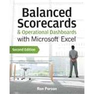 Balanced Scorecards and Operational Dashboards with Microsoft Excel Second Edition by Person, Ron, 9781118519653