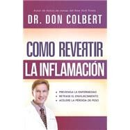 C¢mo revertir la inflamaci¢n / How to reverse inflammation: Descubra C¢mo Controlar Su Diabetes Tipo 2 De Forma Natural / Discover How to Control Your Type 2 Diabetes Naturally by Colbert, Don, 9781621369653