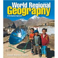 World Regional Geography A Development Approach by Johnson, Douglas L.; Haarmann, Viola; Johnson, Merrill L., 9780321939654