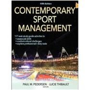 Contemporary Sport Management 5th Edition With Web Study Guide by Paul Pedersen, Lucie Thibault, 9781450469654