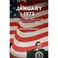 January 1973 by Robenalt, James; Dean, John W., 9781613749654