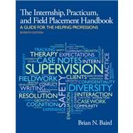 Internship, Practicum, and Field Placement Handbook by BAIRD, 9780205959655