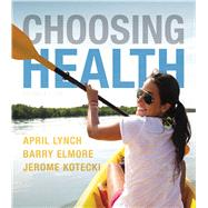 Choosing Health by Lynch, April; Elmore, Barry; Kotecki, Jerome, 9780321929655