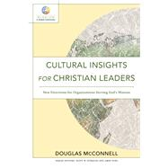 Cultural Insights for Christian Leaders by Mcconnell, Douglas, 9780801099656