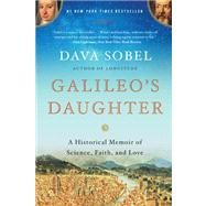 Galileo's Daughter A Historical Memoir of Science, Faith, and Love by Sobel, Dava, 9780802779656