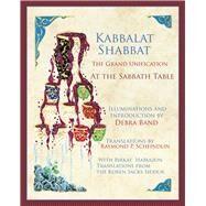Kabbalat Shabbat by Band, Debra; Sacks, Jonathan; Scheindlin, Raymond P., 9780985799656
