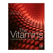 The Vitamins: Fundamental Aspects in Nutrition and Health by Combs, Gerald F., Jr., 9780128029657