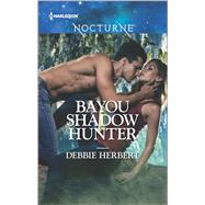 Bayou Shadow Hunter by Herbert, Debbie, 9780373009657