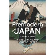 Premodern Japan by Hane, Mikiso; Perez, Louis G., 9780813349657