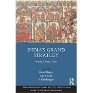 IndiaGÇÖs Grand Strategy: History, Theory, Cases by Bajpai; Kanti, 9780415739658