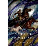 Steles of the Sky by Bear, Elizabeth, 9780765379658