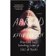 Abroad A Novel by Crouch, Katie, 9781250069658
