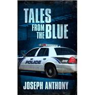 Tales from the Blue by Anthony, Joseph, 9781618689658