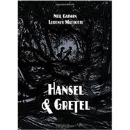 Hansel and Gretel by Gaiman, Neil; Mattotti, Lorenzo, 9781935179658